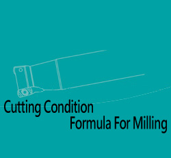 Cutting Condition Formula For Milling