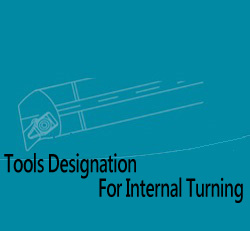 Tools Designation For Internal Turning